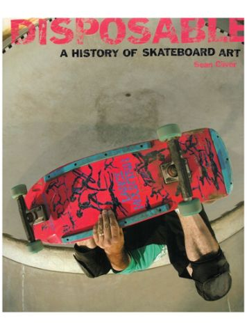 Gingko Press Disposable - A History of Skateboard Art