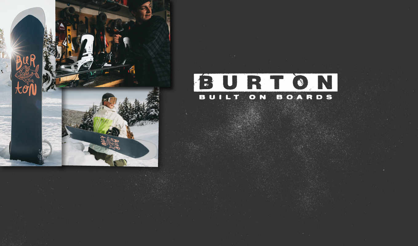 Burton - built on boards