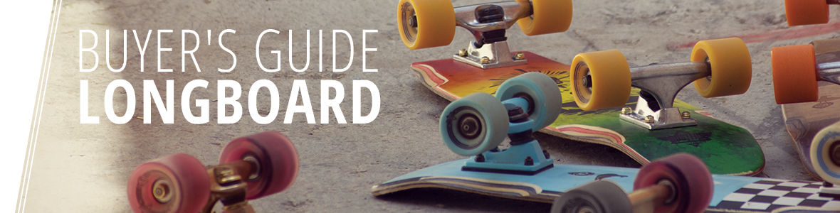 Longboard Buyers Guide bei Blue Tomato